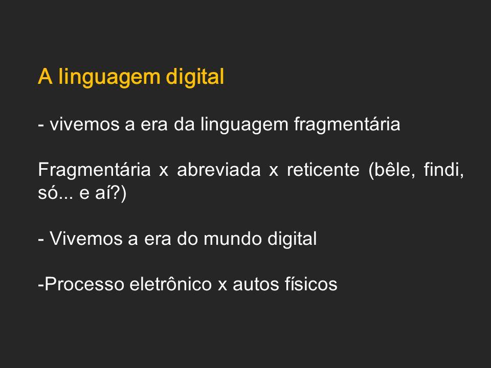 A linguagem digital - vivemos a era da linguagem fragmentária
