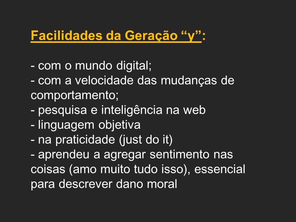 Facilidades da Geração y :