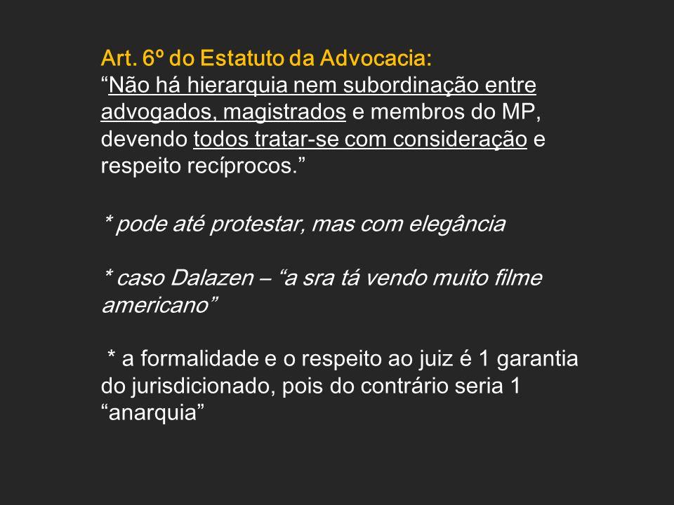 Art. 6º do Estatuto da Advocacia: