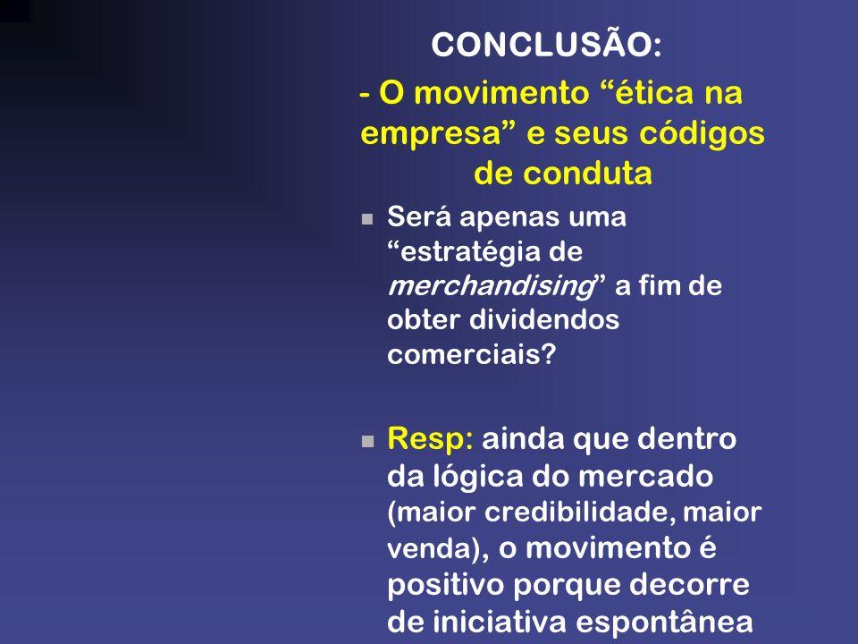 - O movimento ética na empresa e seus códigos de conduta