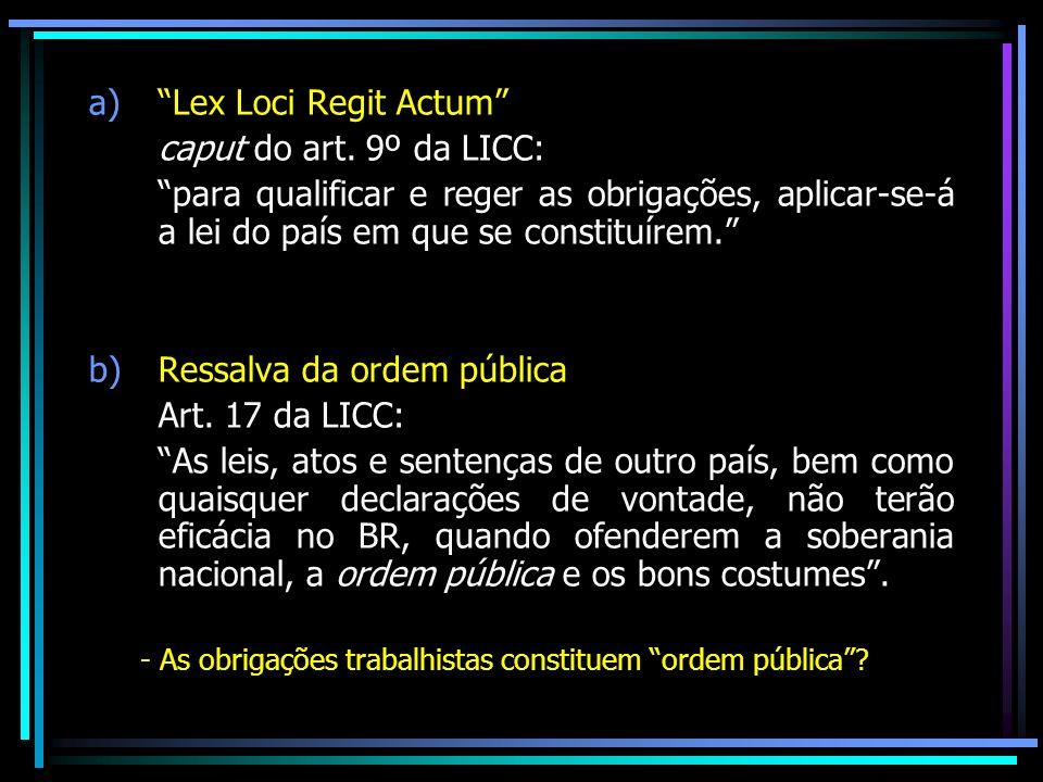 Ressalva da ordem pública Art. 17 da LICC: