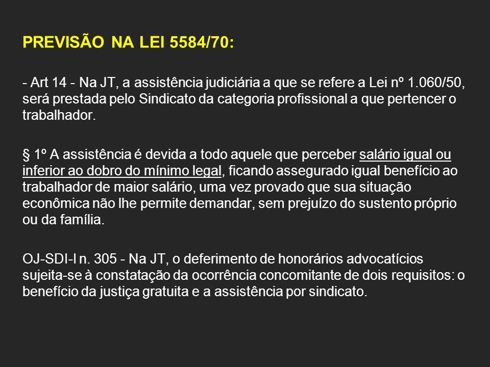 PREVISÃO NA LEI 5584/70: