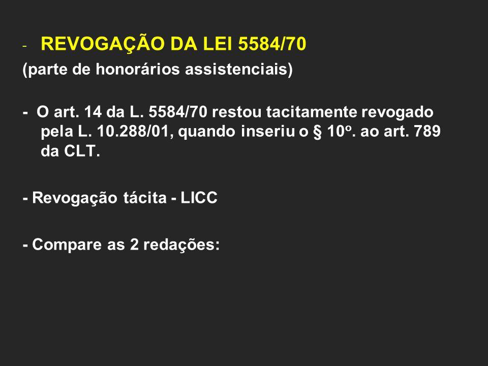 REVOGAÇÃO DA LEI 5584/70 (parte de honorários assistenciais)