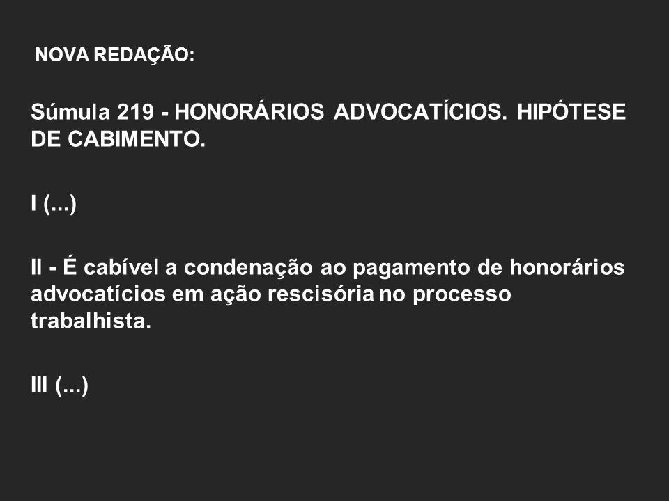 Súmula 219 - HONORÁRIOS ADVOCATÍCIOS. HIPÓTESE DE CABIMENTO.