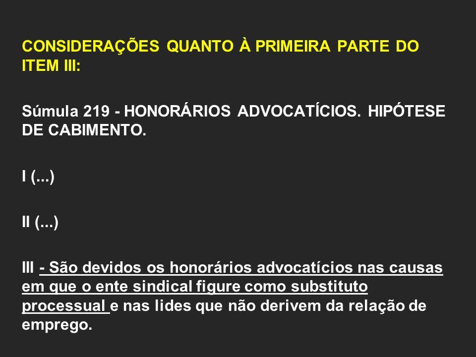 CONSIDERAÇÕES QUANTO À PRIMEIRA PARTE DO ITEM III: