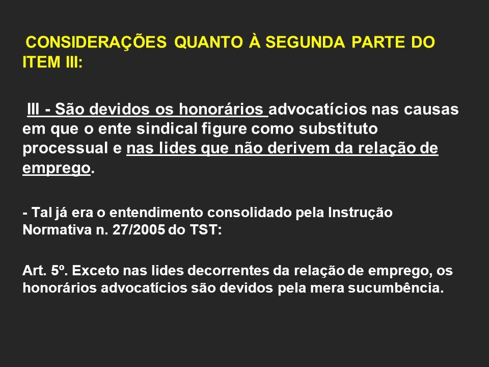 CONSIDERAÇÕES QUANTO À SEGUNDA PARTE DO ITEM III: