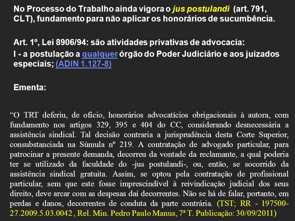 No Processo do Trabalho ainda vigora o jus postulandi (art