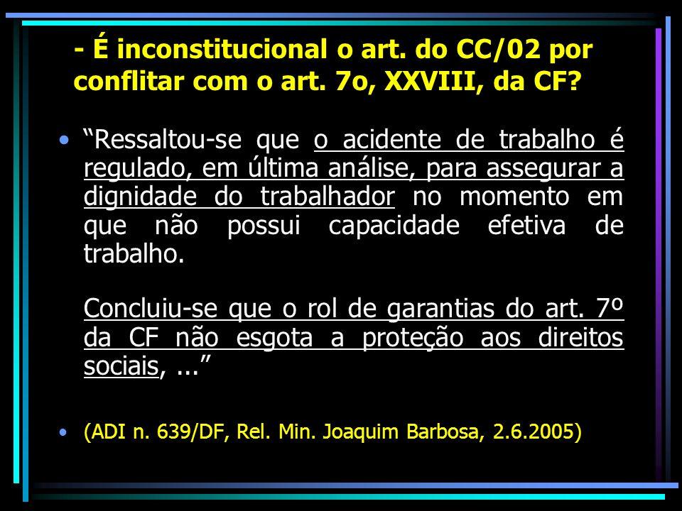 - É inconstitucional o art. do CC/02 por conflitar com o art