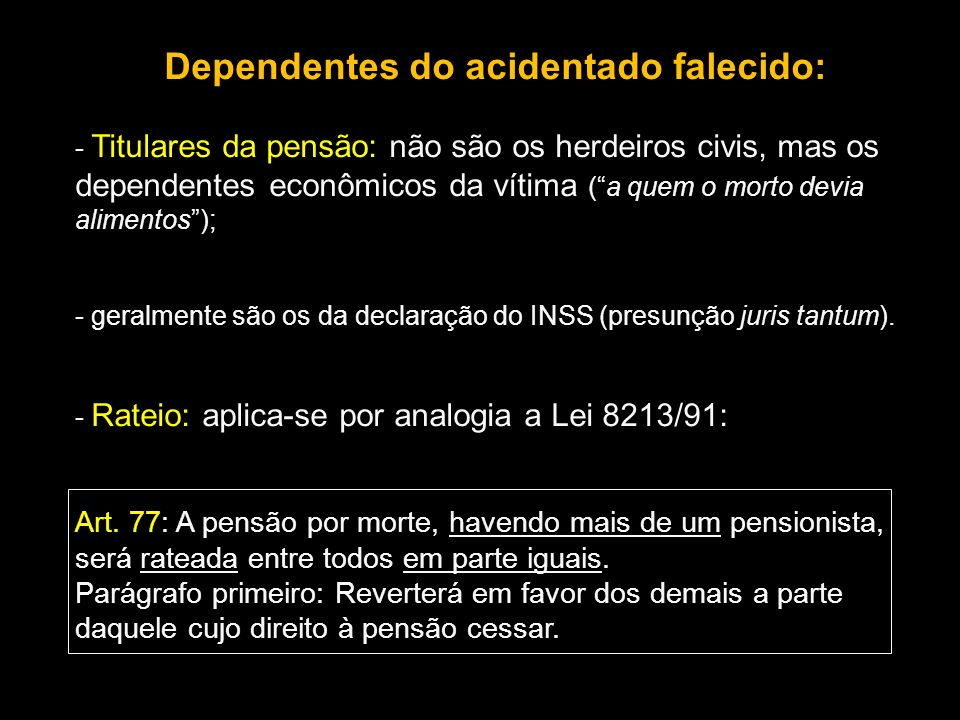 Dependentes do acidentado falecido: