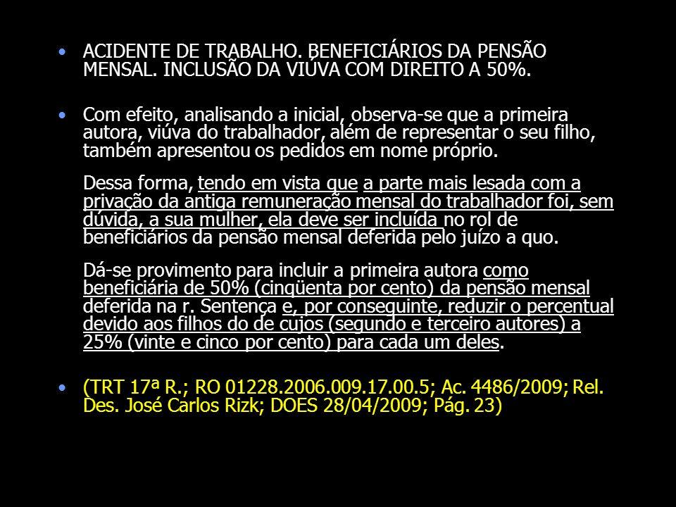 ACIDENTE DE TRABALHO. BENEFICIÁRIOS DA PENSÃO MENSAL