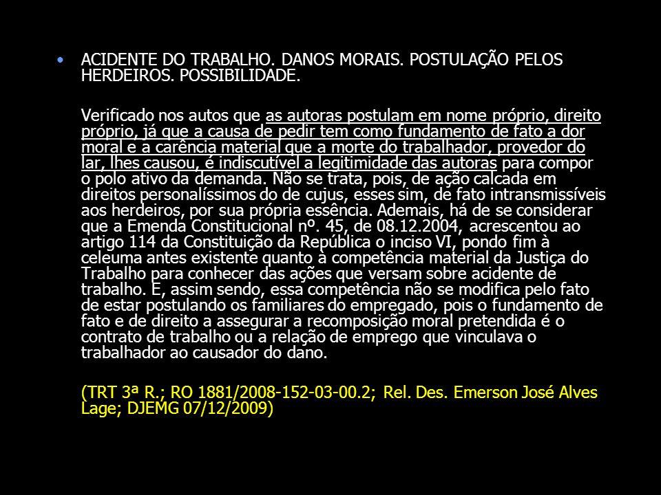 ACIDENTE DO TRABALHO. DANOS MORAIS. POSTULAÇÃO PELOS HERDEIROS