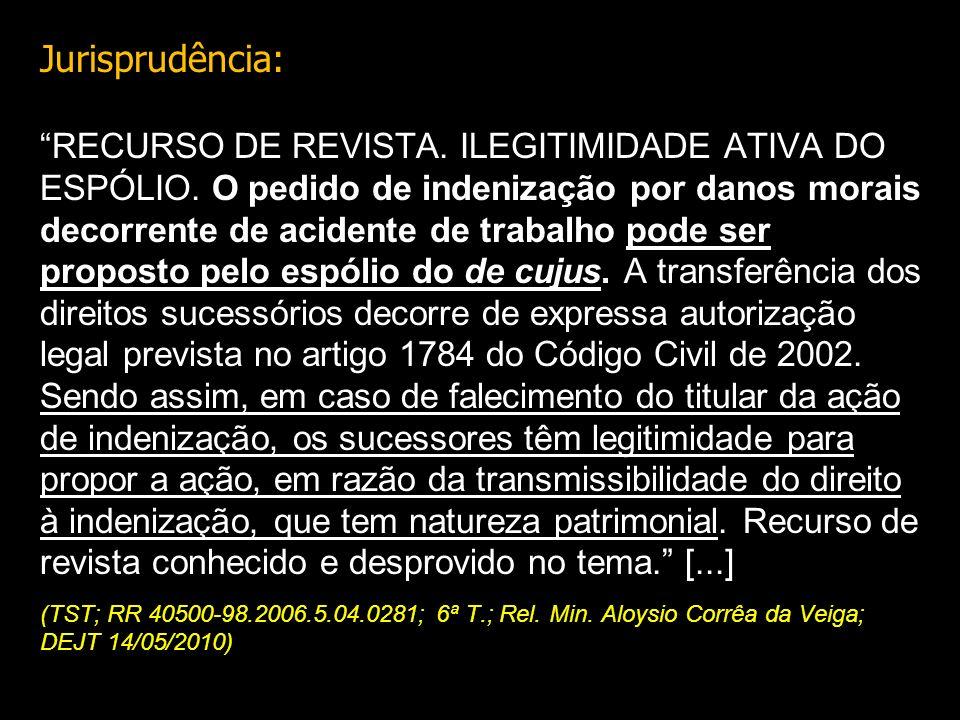 Jurisprudência: RECURSO DE REVISTA. ILEGITIMIDADE ATIVA DO ESPÓLIO