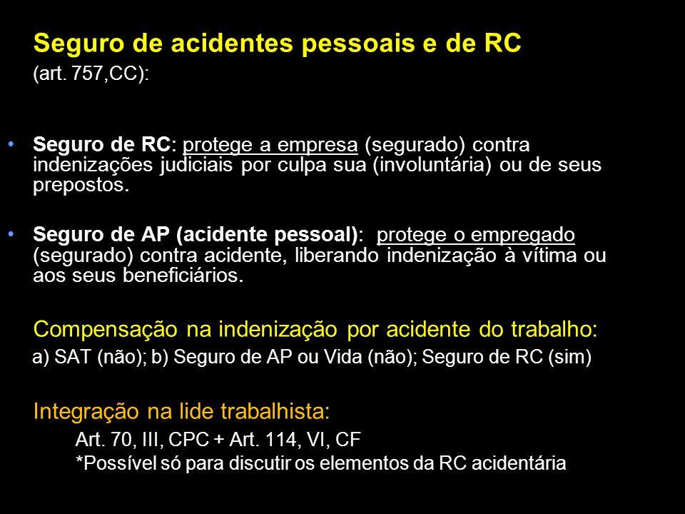 Seguro de acidentes pessoais e de RC (art. 757,CC):