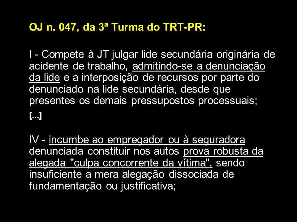 OJ n. 047, da 3ª Turma do TRT-PR: