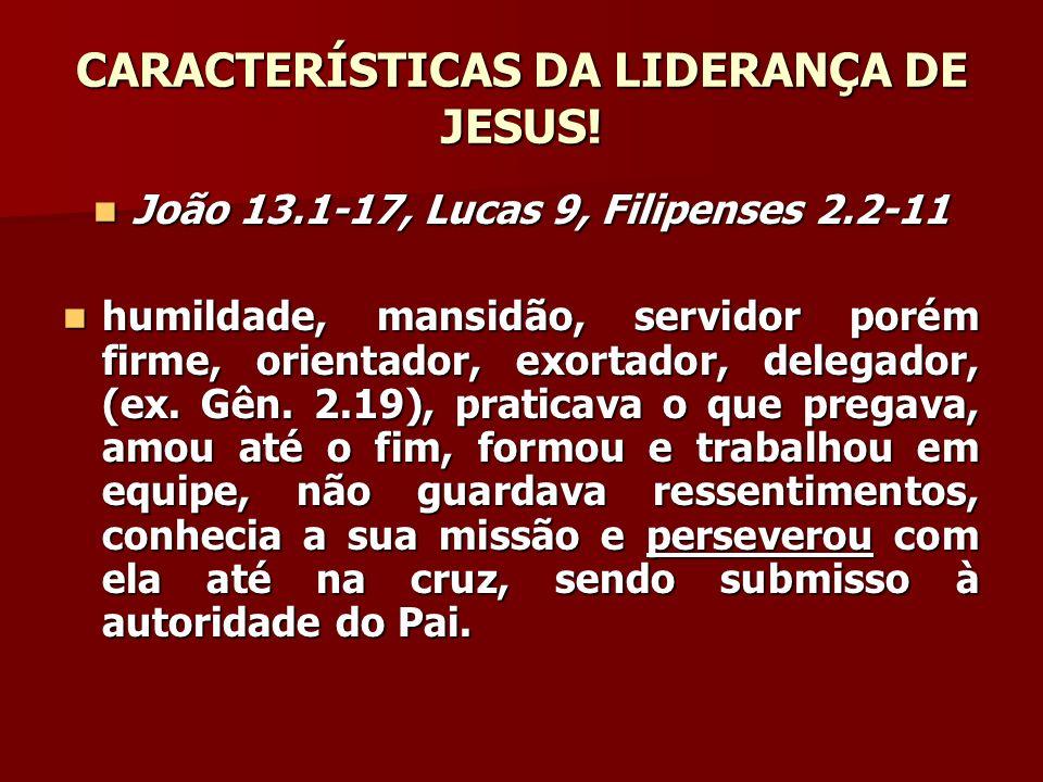 CARACTERÍSTICAS DA LIDERANÇA DE JESUS!