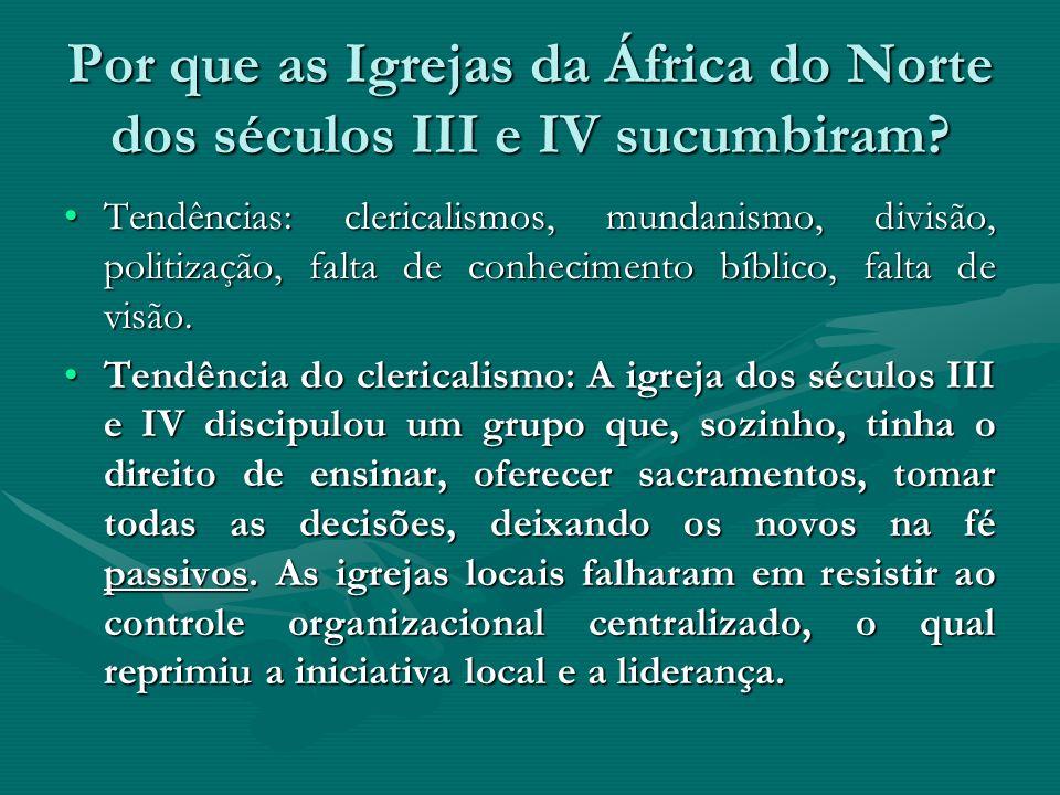 Por que as Igrejas da África do Norte dos séculos III e IV sucumbiram