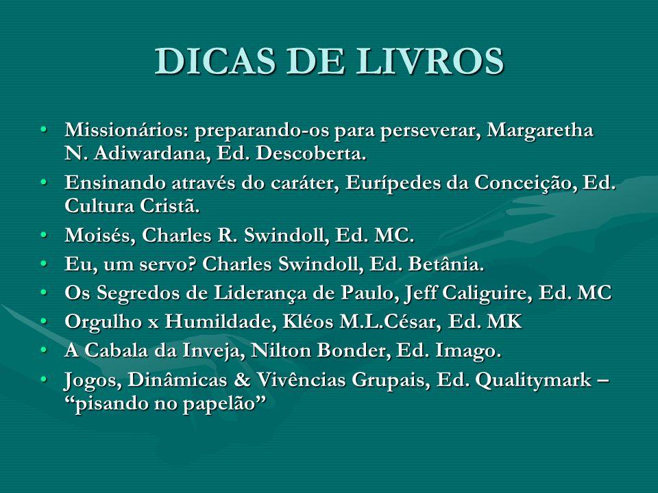DICAS DE LIVROSMissionários: preparando-os para perseverar, Margaretha N. Adiwardana, Ed. Descoberta.