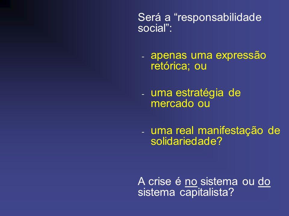 Será a responsabilidade social :