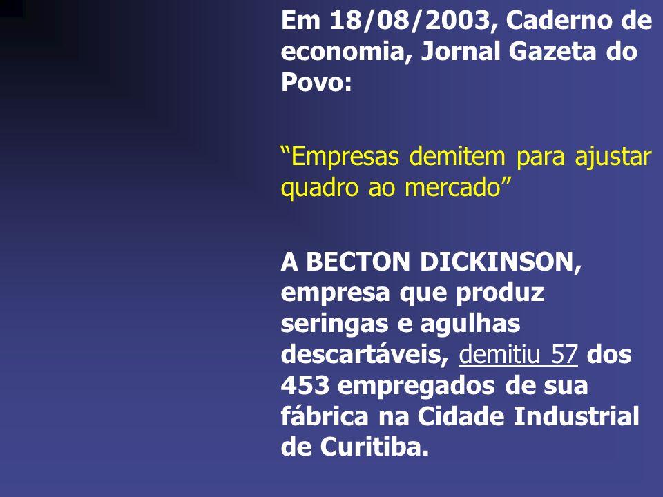 Em 18/08/2003, Caderno de economia, Jornal Gazeta do Povo:
