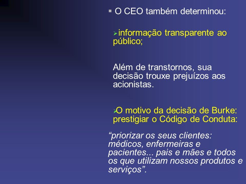 O CEO também determinou: