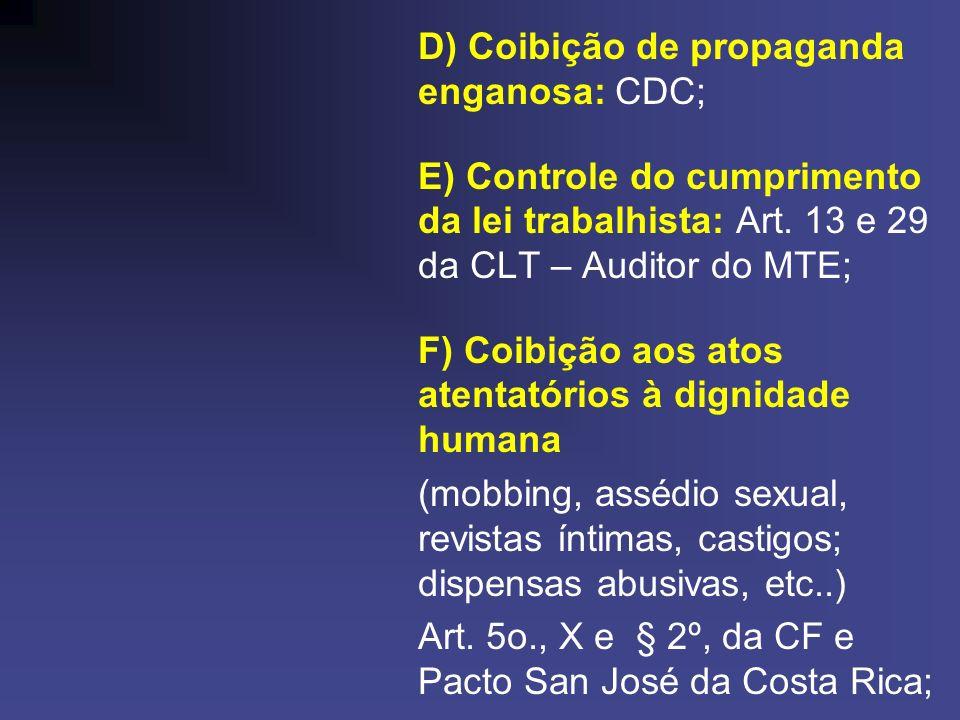 D) Coibição de propaganda enganosa: CDC;
