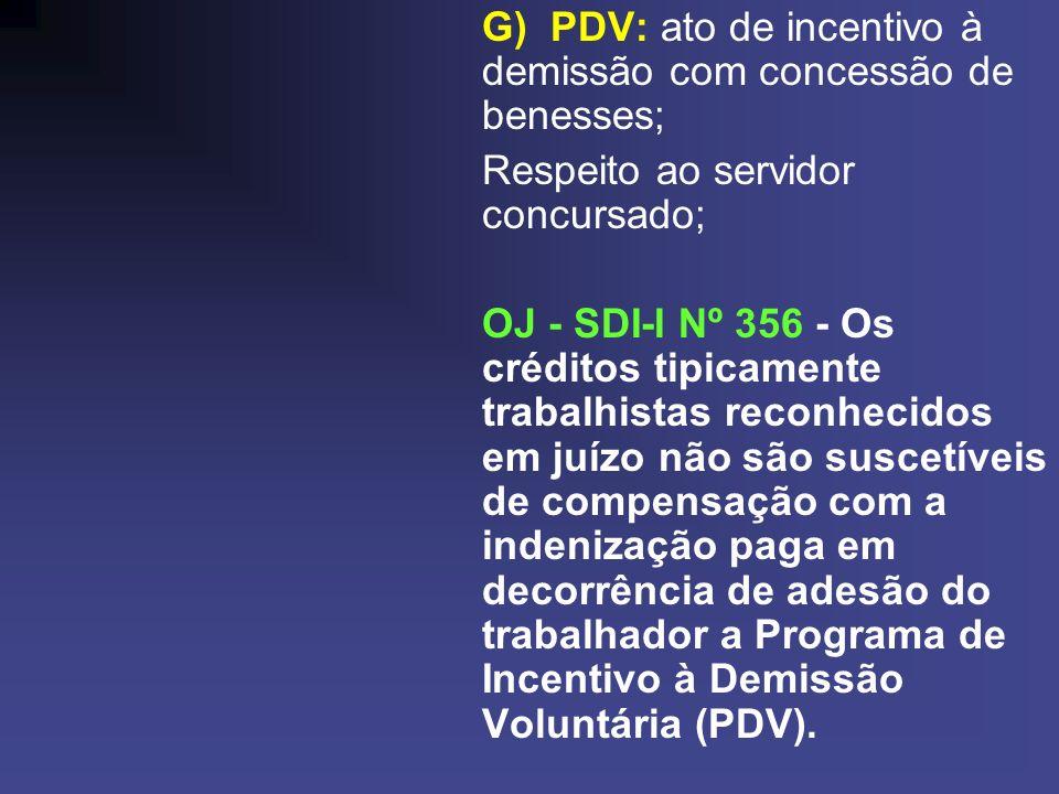 G) PDV: ato de incentivo à demissão com concessão de benesses;