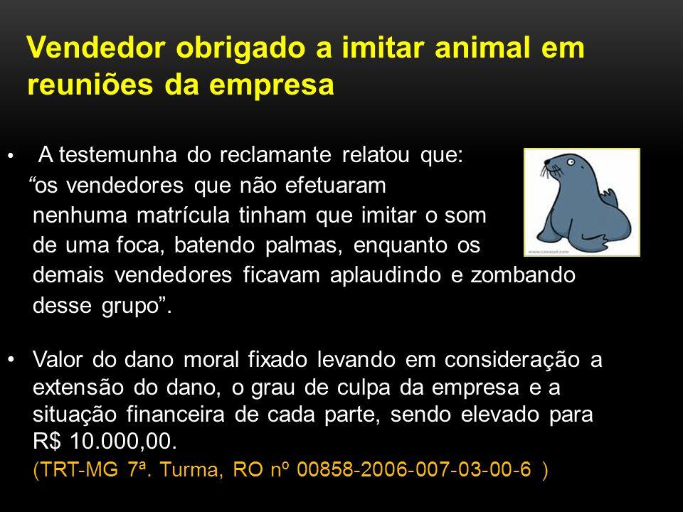 Vendedor obrigado a imitar animal em reuniões da empresa