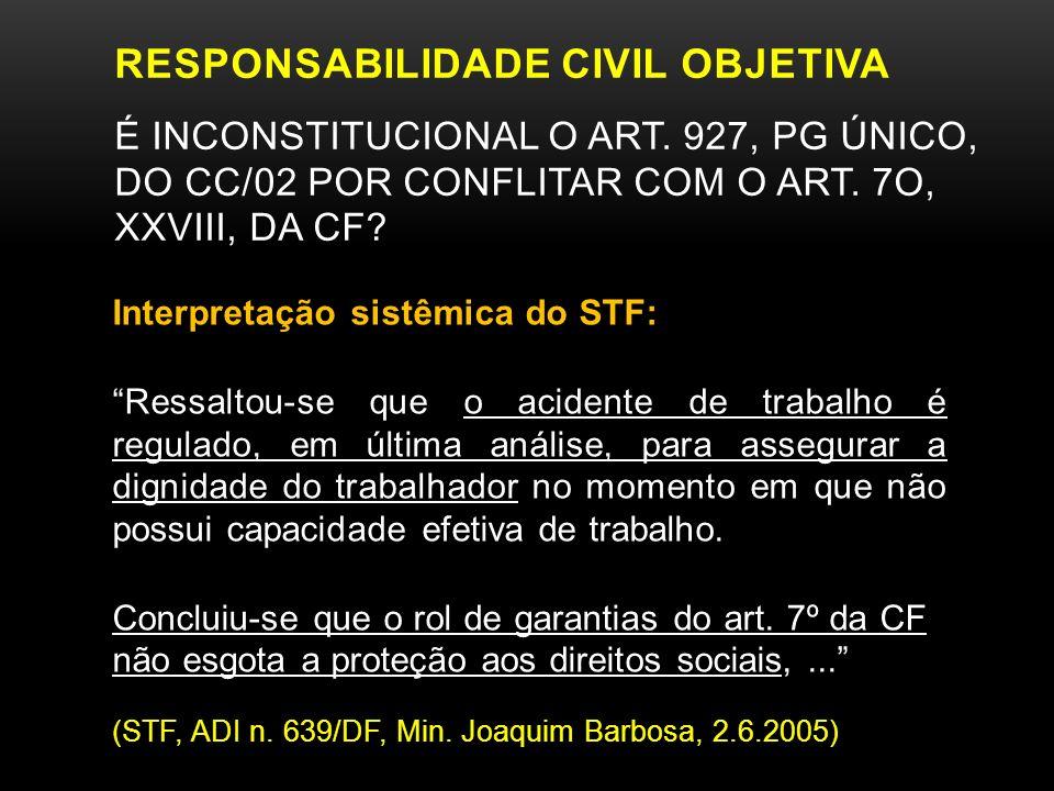 RESPONSABILIDADE CIVIL OBJETIVA É inconstitucional o art