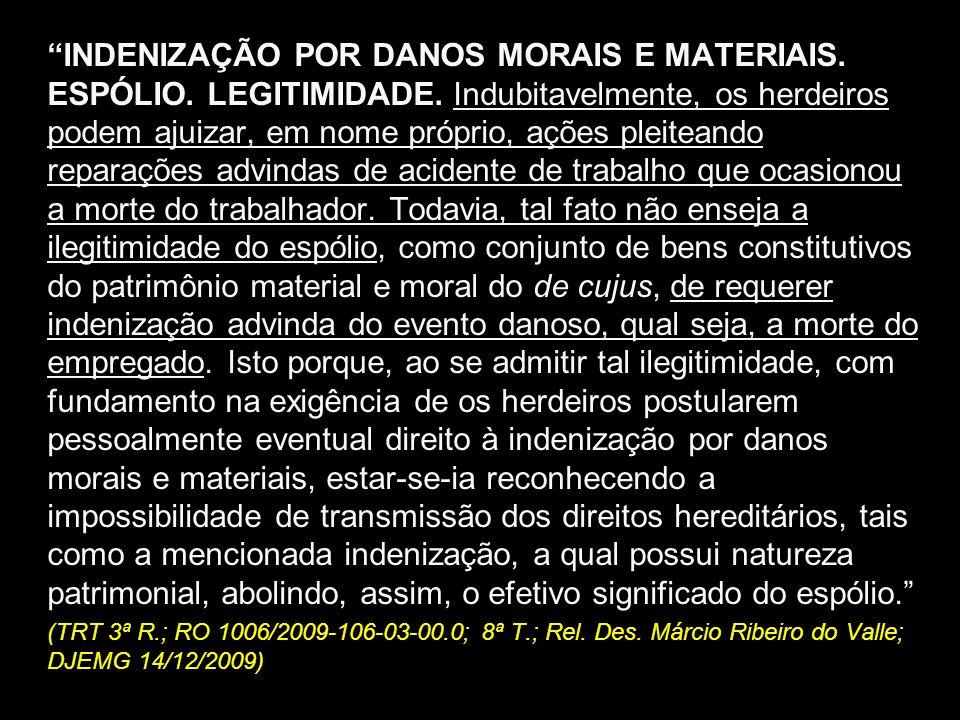 INDENIZAÇÃO POR DANOS MORAIS E MATERIAIS. ESPÓLIO. LEGITIMIDADE