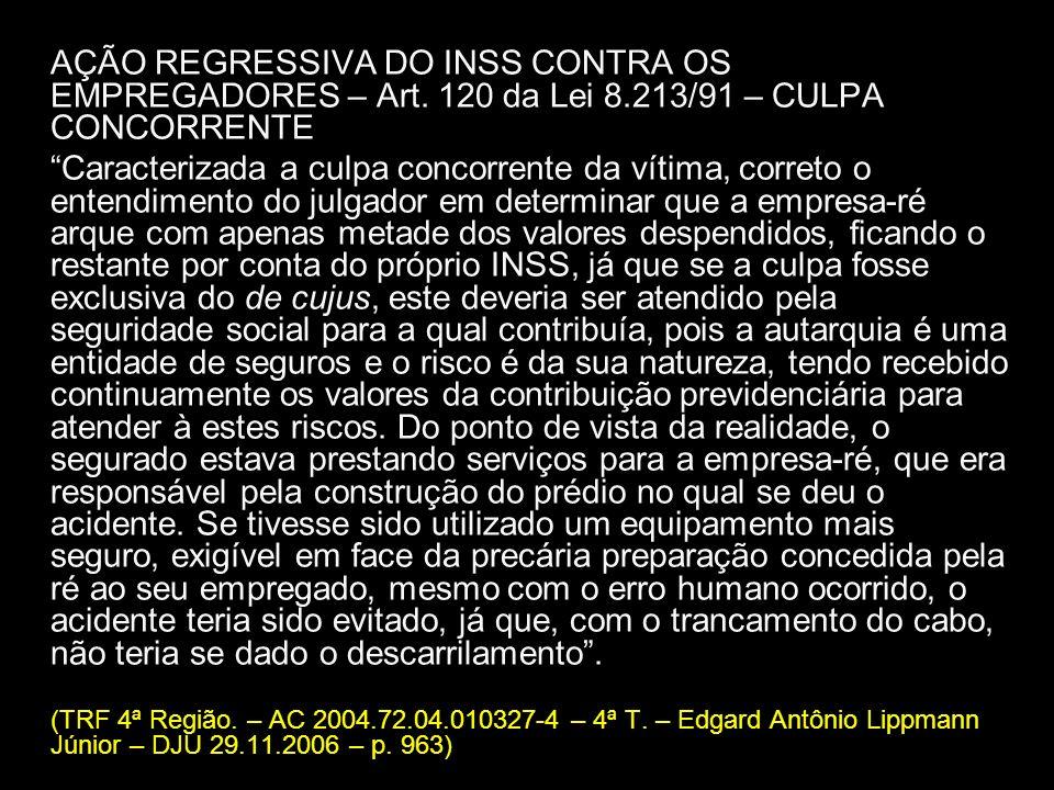 AÇÃO REGRESSIVA DO INSS CONTRA OS EMPREGADORES – Art. 120 da Lei 8