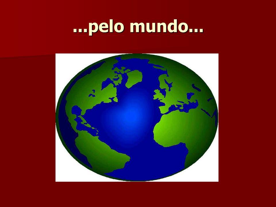 ...pelo mundo...