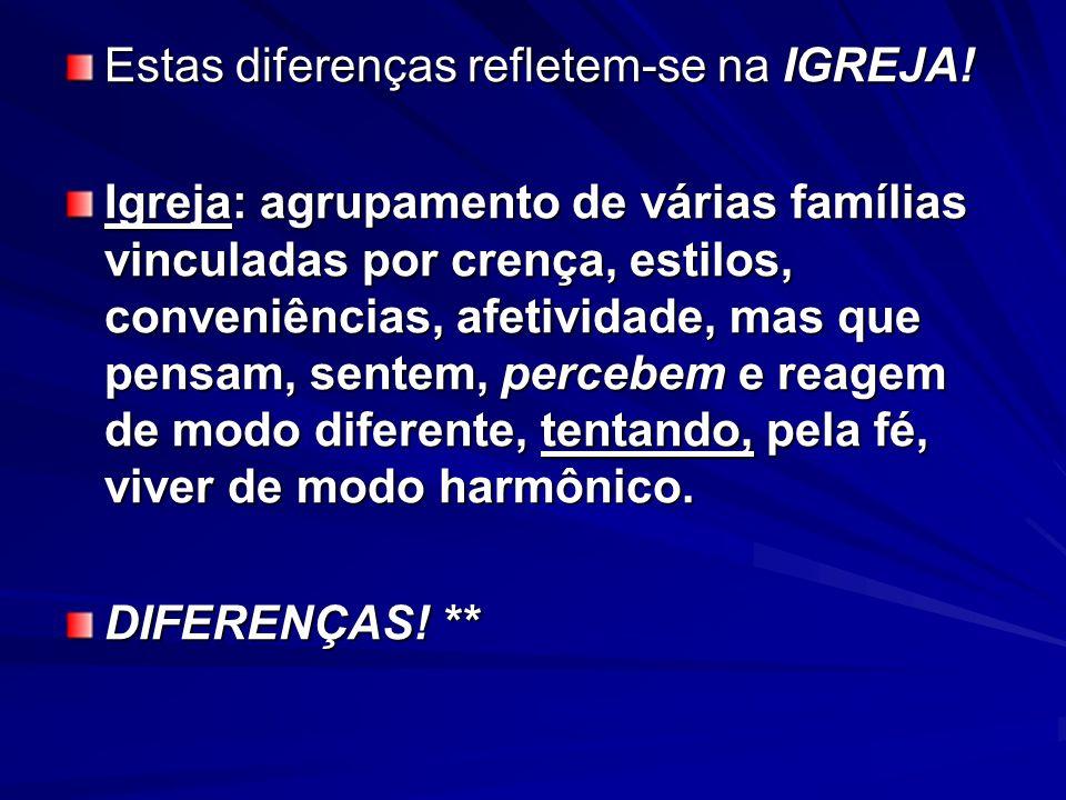Estas diferenças refletem-se na IGREJA!