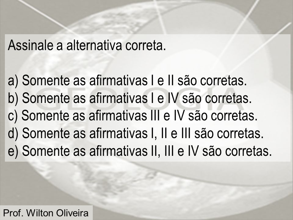 Assinale a alternativa correta.