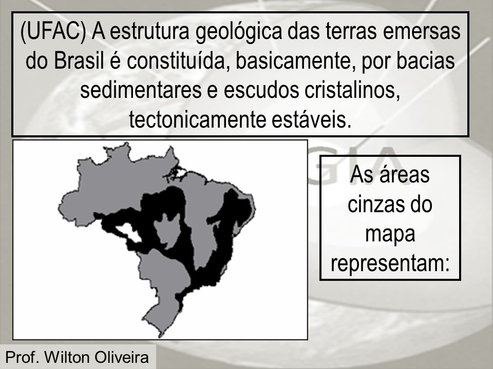 As áreas cinzas do mapa representam: