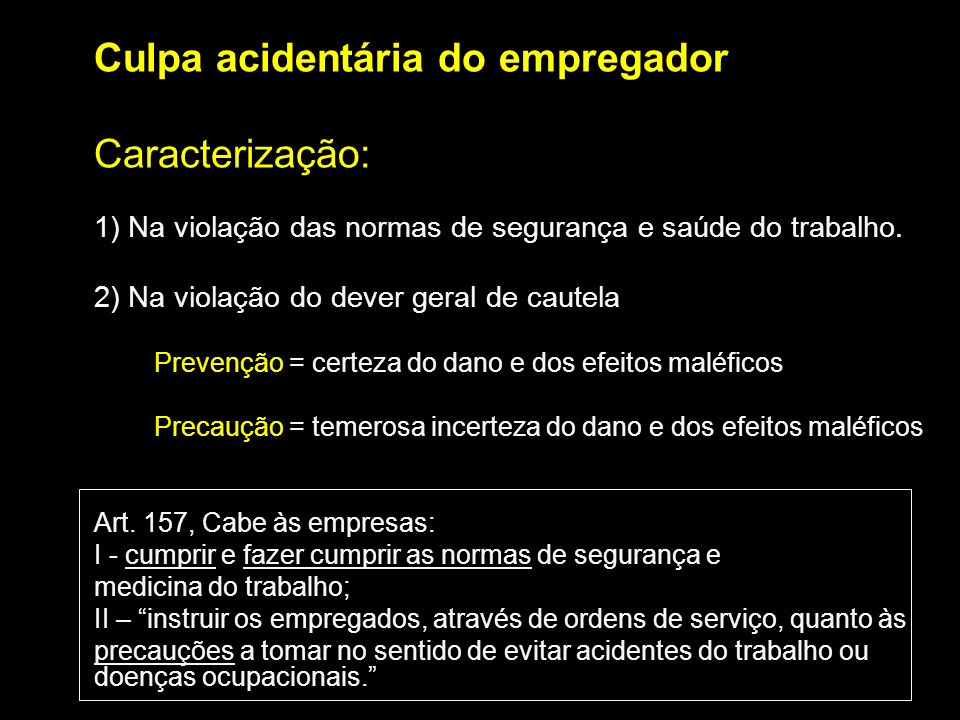 Caracterização: 2) Na violação do dever geral de cautela