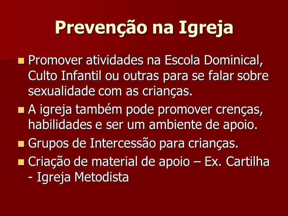 Prevenção na Igreja Promover atividades na Escola Dominical, Culto Infantil ou outras para se falar sobre sexualidade com as crianças.