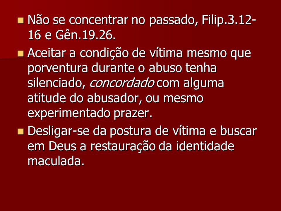Não se concentrar no passado, Filip.3.12-16 e Gên.19.26.