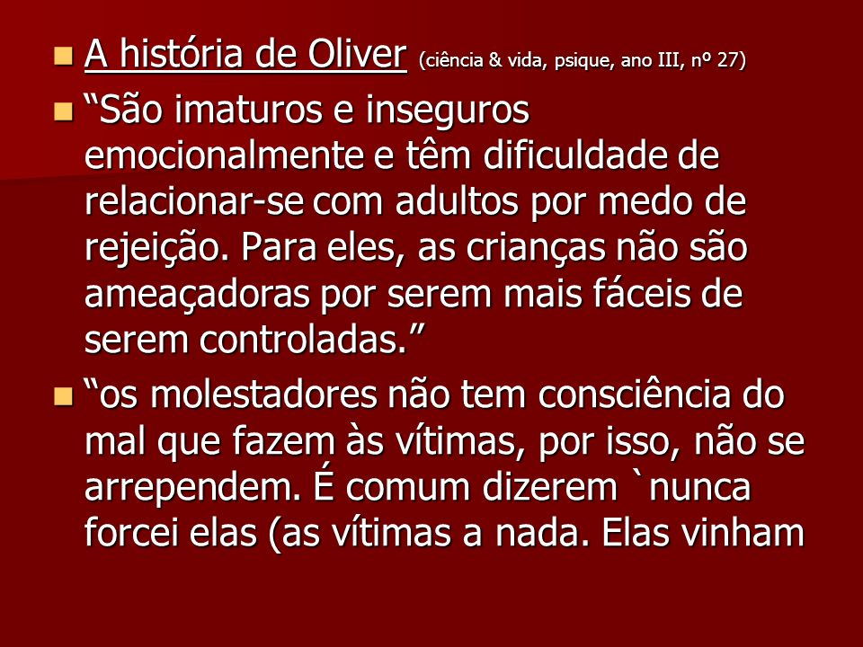 A história de Oliver (ciência & vida, psique, ano III, nº 27)