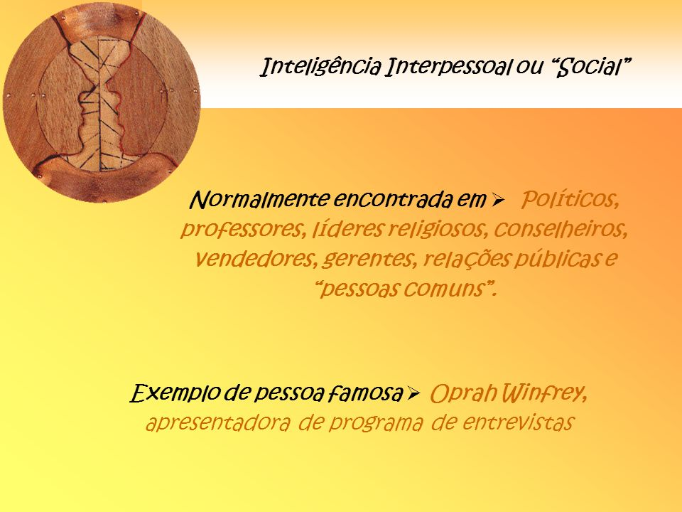 Inteligência Interpessoal ou Social