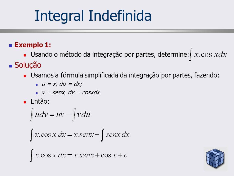 Integral Indefinida Exemplo 1: Solução
