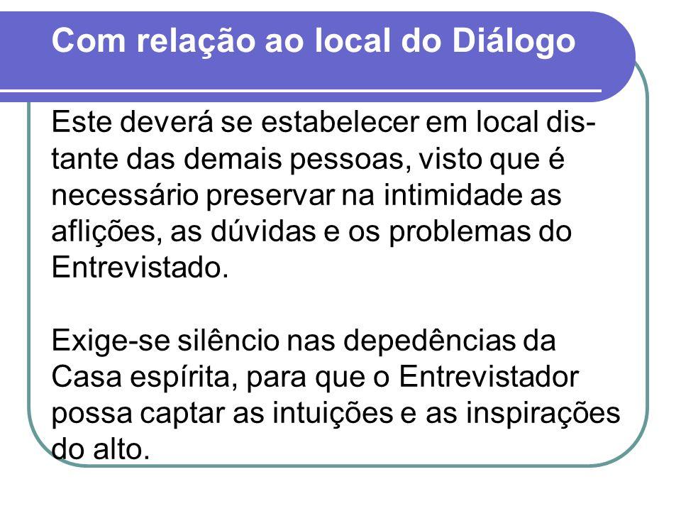 Com relação ao local do Diálogo