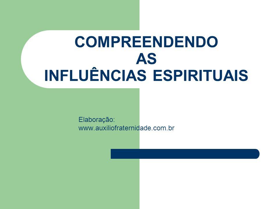 COMPREENDENDO AS INFLUÊNCIAS ESPIRITUAIS