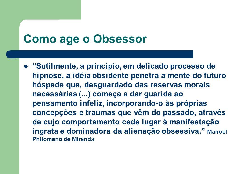 Como age o Obsessor