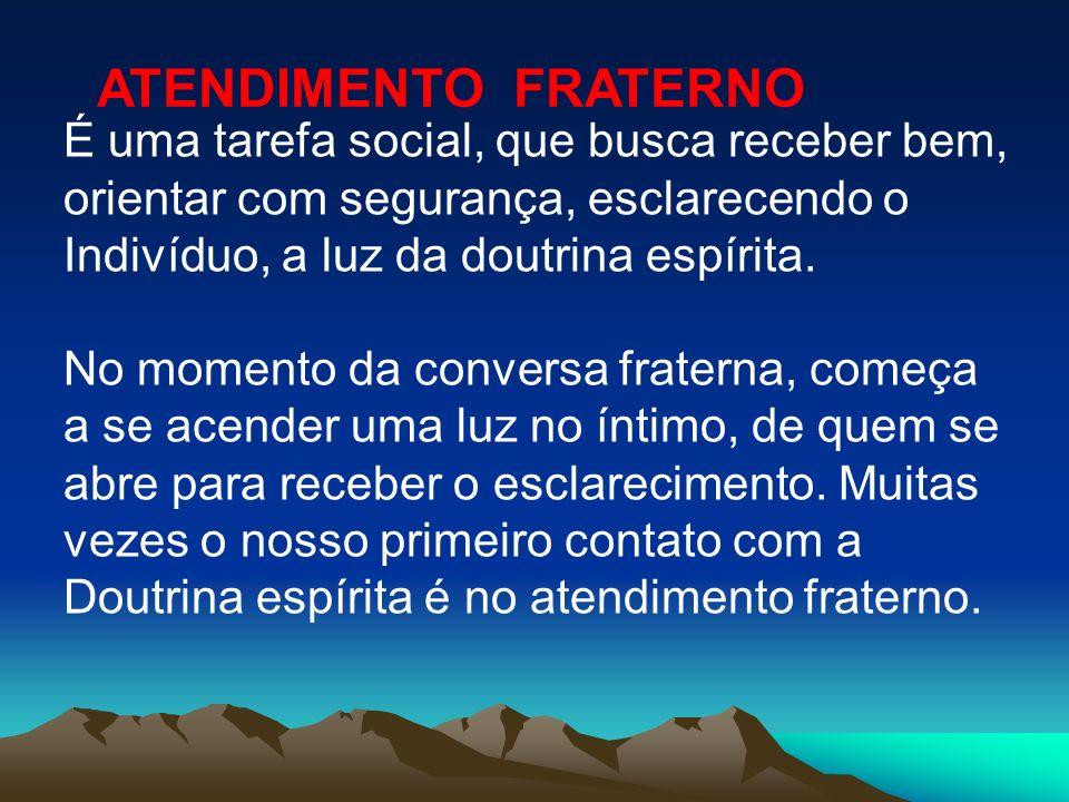ATENDIMENTO FRATERNO É uma tarefa social, que busca receber bem,