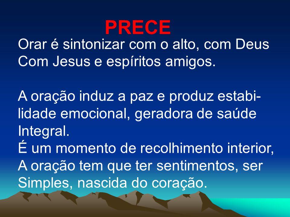 PRECE Orar é sintonizar com o alto, com Deus