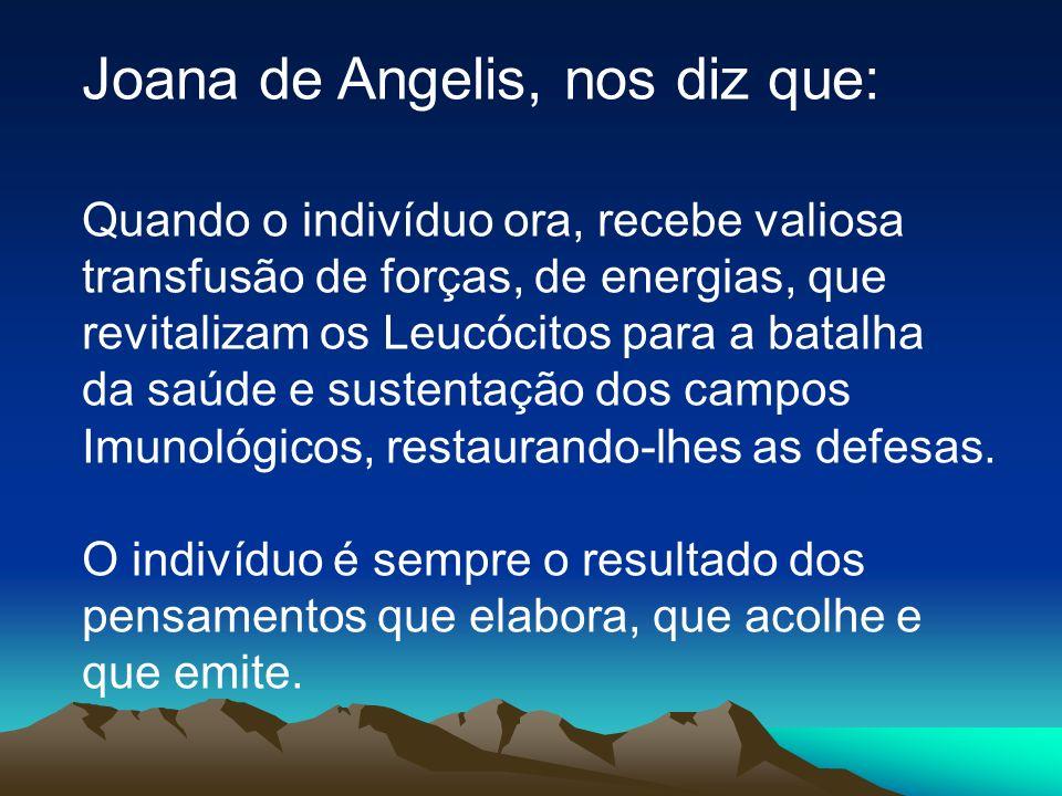 Joana de Angelis, nos diz que: