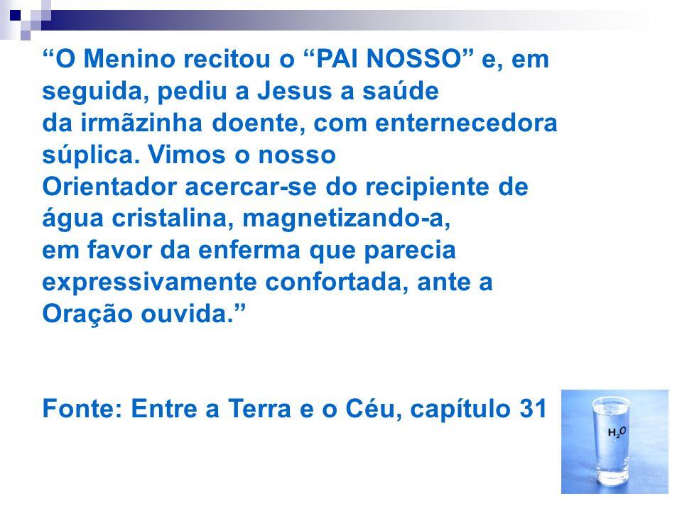 O Menino recitou o PAI NOSSO e, em seguida, pediu a Jesus a saúde