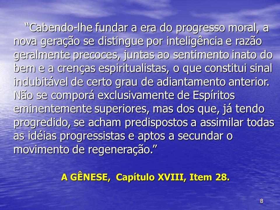 A GÊNESE, Capítulo XVIII, Item 28.