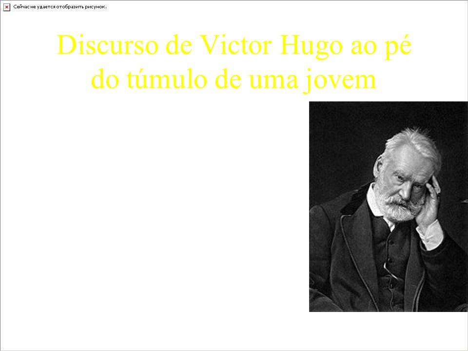Discurso de Victor Hugo ao pé do túmulo de uma jovem