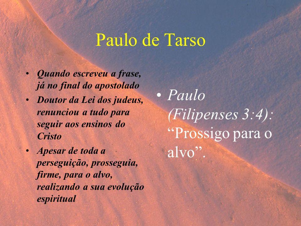 Paulo de Tarso Paulo (Filipenses 3:4): Prossigo para o alvo .